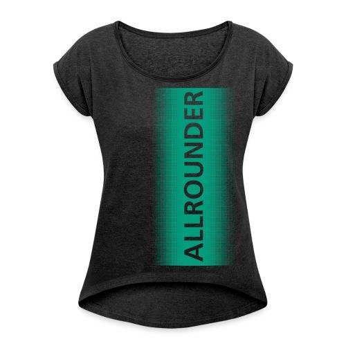 allrounder farbe neu final png - Frauen T-Shirt mit gerollten Ärmeln