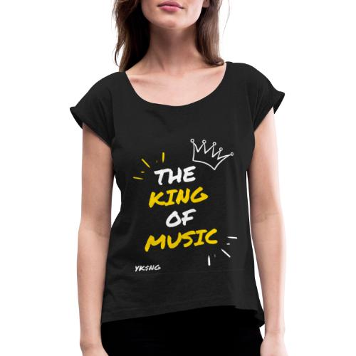 The king Of Music - Camiseta con manga enrollada mujer