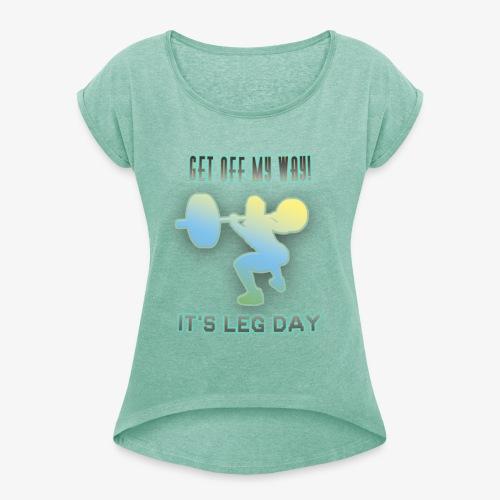 It's Leg Day Women - T-shirt à manches retroussées Femme