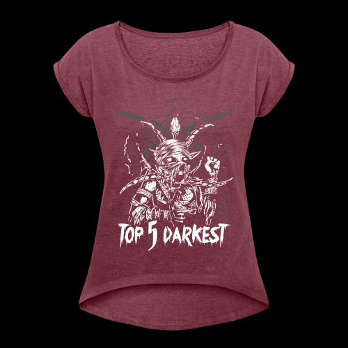 Top 5 Darkest - Women's T-Shirt with rolled up sleeves