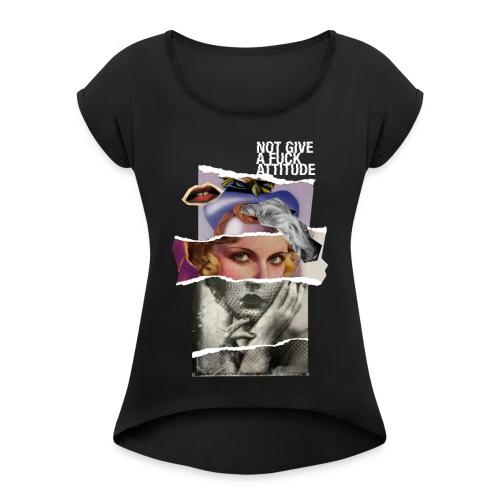 Not Give a F*#K Attitude - Maglietta da donna con risvolti