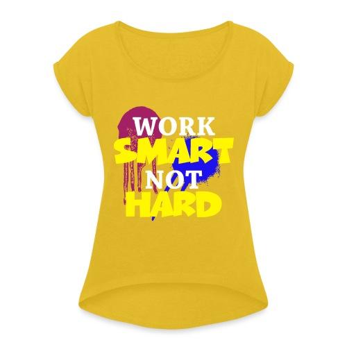 travailler intelligemment pas difficile - T-shirt à manches retroussées Femme