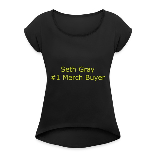 First Merch Buyer - Women's T-Shirt with rolled up sleeves