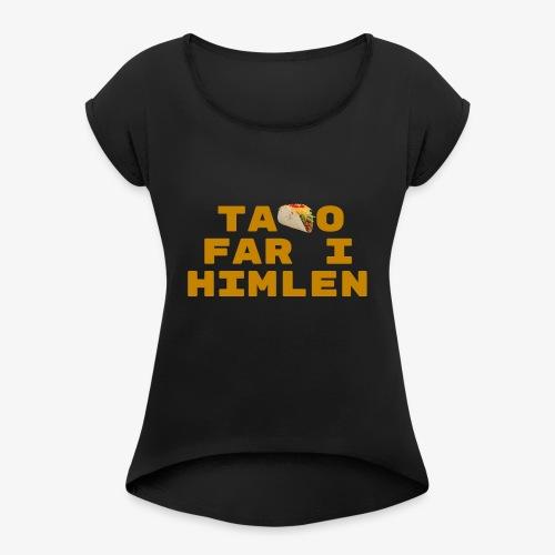 Taco far i himlen hvid - Dame T-shirt med rulleærmer