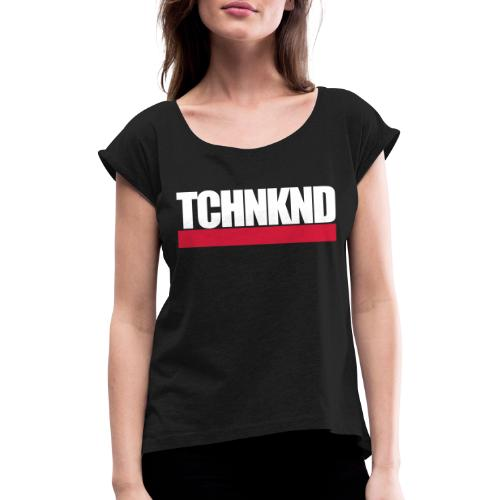 TCHNKND Technokind MNML Schriftzug - Frauen T-Shirt mit gerollten Ärmeln