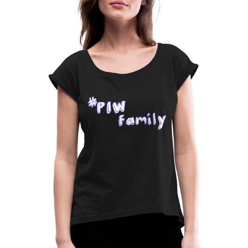#PIW Family Fan Collection - Frauen T-Shirt mit gerollten Ärmeln