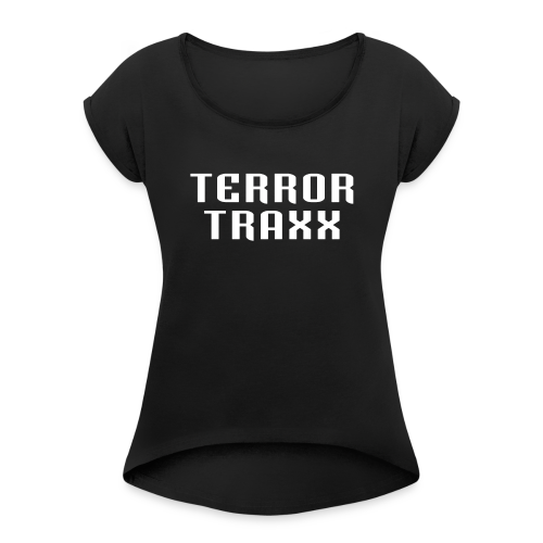 Terror Traxx - Women's T-Shirt with rolled up sleeves