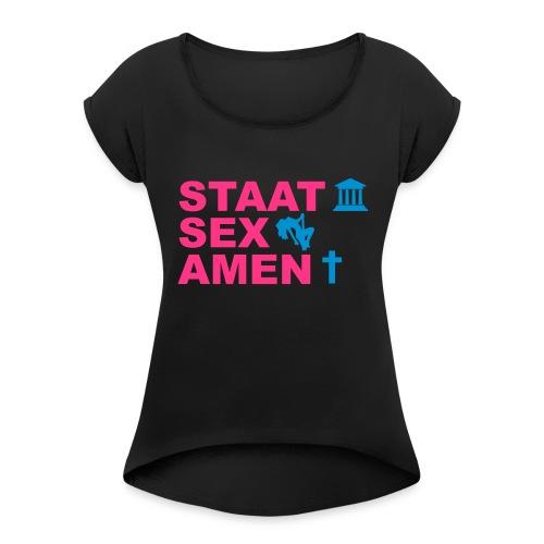 Staatsexamen / Staat Sex Amen - Frauen T-Shirt mit gerollten Ärmeln