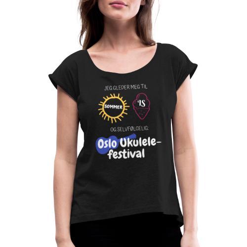 Jeg gleder meg - T-skjorte med rulleermer for kvinner