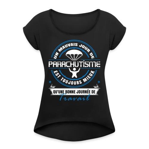 Parachutisme mieux qu'une journée de travail - T-shirt à manches retroussées Femme