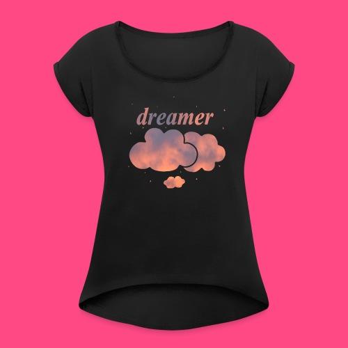 Dreamer - Frauen T-Shirt mit gerollten Ärmeln