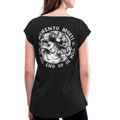 HELL apparel | MEMENTO MORTI | 2019 - Frauen T-Shirt mit gerollten Ärmeln