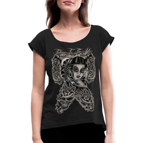 Gipsy Lady Flamenco Girl Chica Tattoos to the Max - Frauen T-Shirt mit gerollten Ärmeln