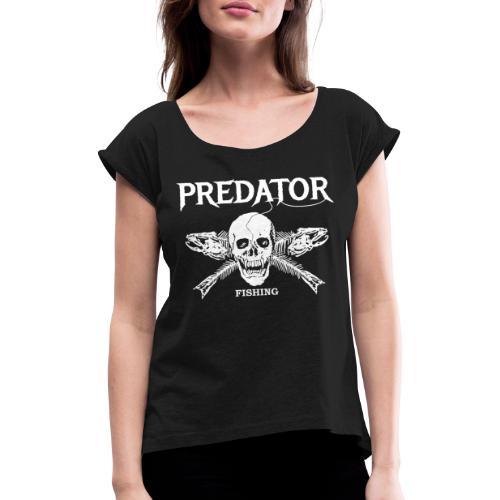 Predator Fishing T-Shirt - Frauen T-Shirt mit gerollten Ärmeln