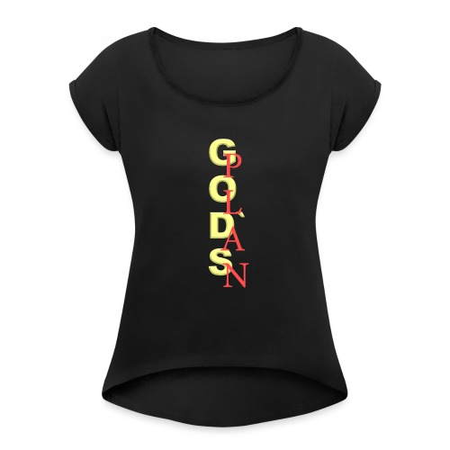God's Plan Merchandise von The Friday - Frauen T-Shirt mit gerollten Ärmeln