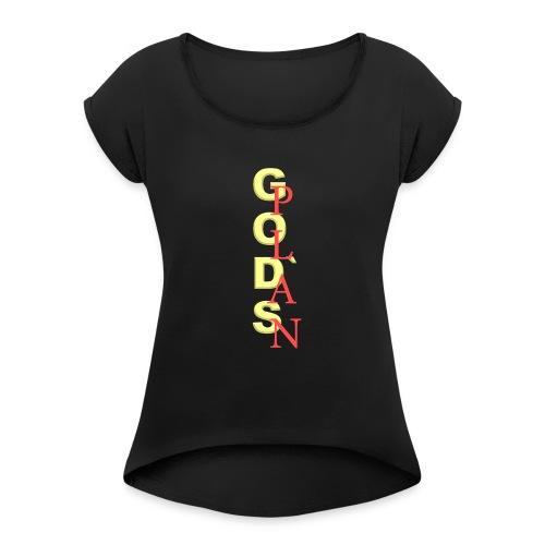 God's Plan Merchandise von The Friday - Frauen T-Shirt mit gerollten Ärmeln