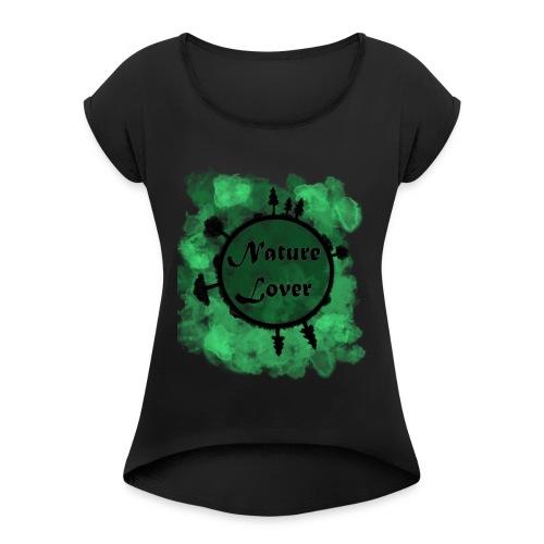 Naturliebhaber - Frauen T-Shirt mit gerollten Ärmeln