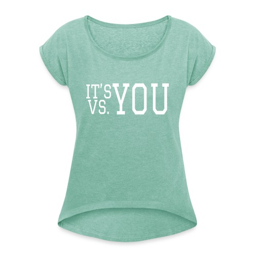 You vs You - Women's T-Shirt with rolled up sleeves