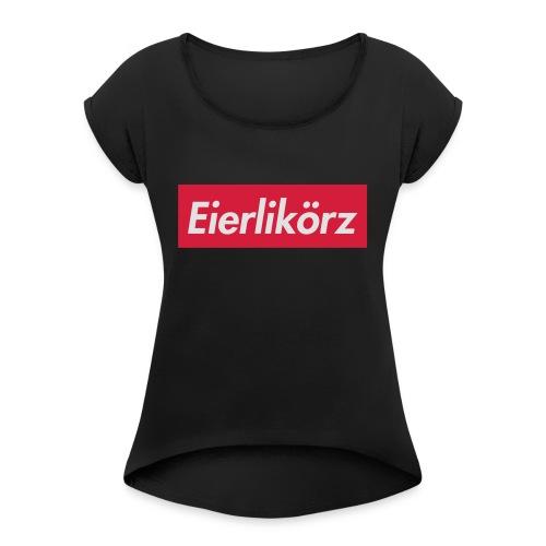 Eierlikörz SSFW 2017 Shirt - Frauen T-Shirt mit gerollten Ärmeln