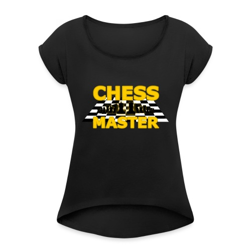 Chess Master - Black Version - By SBDesigns - Women's T-Shirt with rolled up sleeves