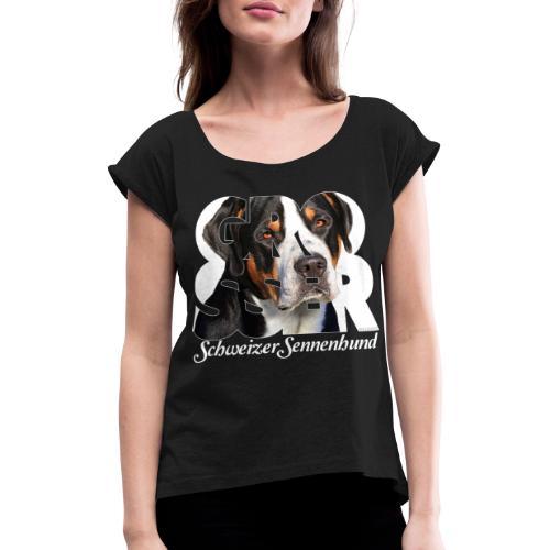 Grosser Schweizer Sennenhund - Naisten T-paita, jossa rullatut hihat
