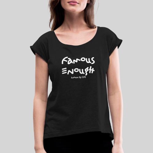 Famous enough known by God - Frauen T-Shirt mit gerollten Ärmeln