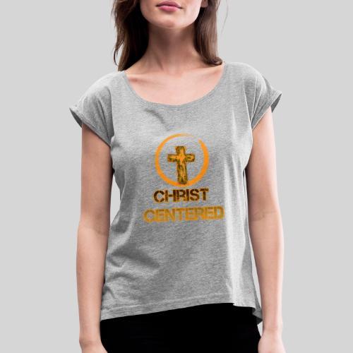 Christ Centered Focus on Jesus - Frauen T-Shirt mit gerollten Ärmeln