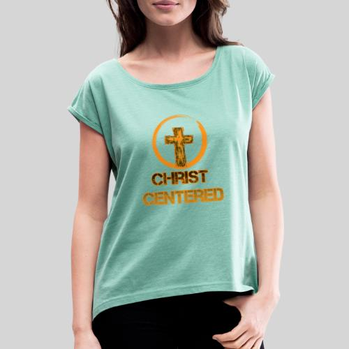 Christ Centered Focus on Jesus - Frauen T-Shirt mit gerollten Ärmeln