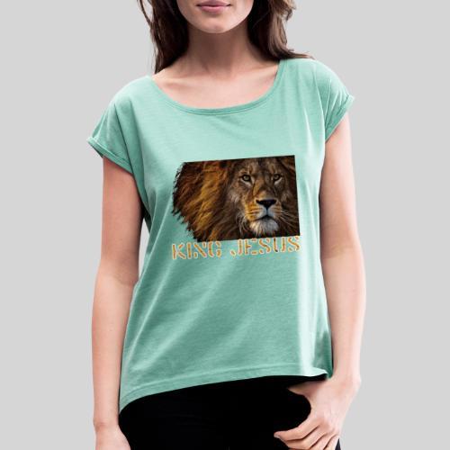 König Jesus der Löwe von Juda - Frauen T-Shirt mit gerollten Ärmeln