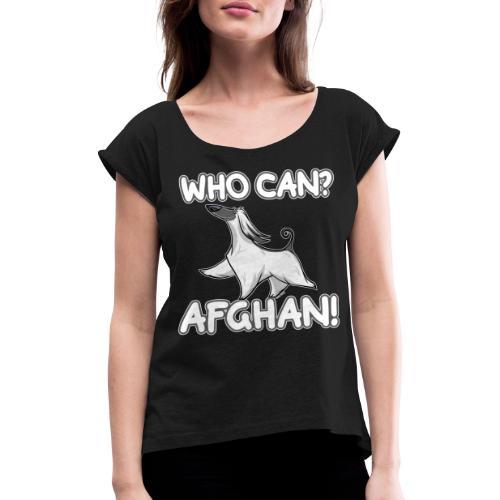 Who Can Afghan III - Naisten T-paita, jossa rullatut hihat