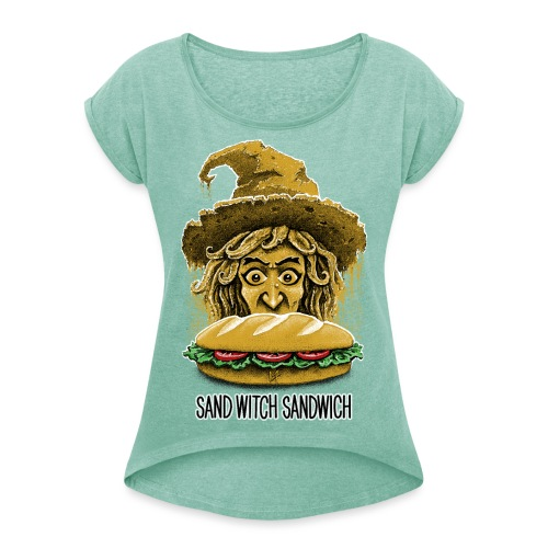 Sand Witch Sandwich V1 - Women's T-Shirt with rolled up sleeves