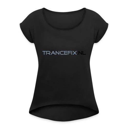 trancefix text - Women's T-Shirt with rolled up sleeves