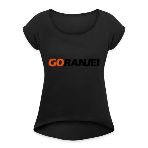 Go Ranje - Goranje - 2 kleuren - Vrouwen T-shirt met opgerolde mouwen
