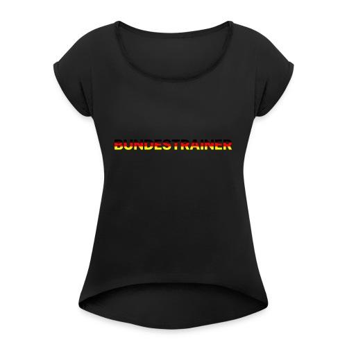 Bundestrainer - Frauen T-Shirt mit gerollten Ärmeln