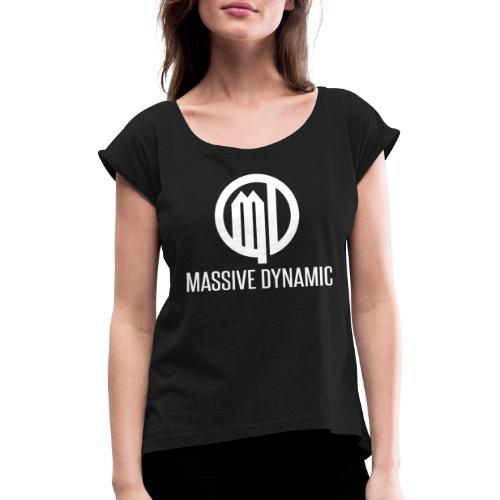 Massive Dynamic - Frauen T-Shirt mit gerollten Ärmeln