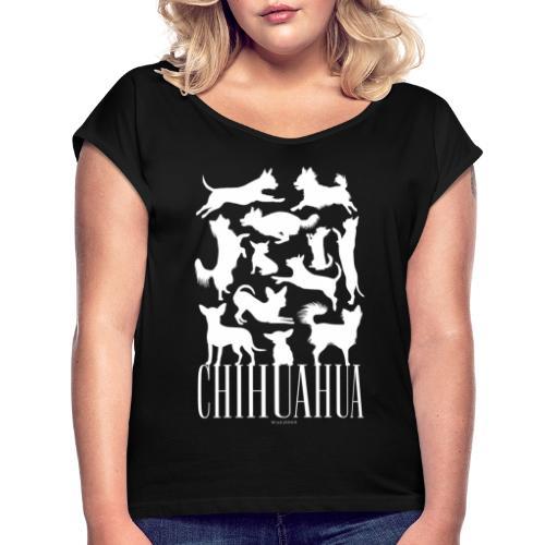 Chihuahua - Naisten T-paita, jossa rullatut hihat