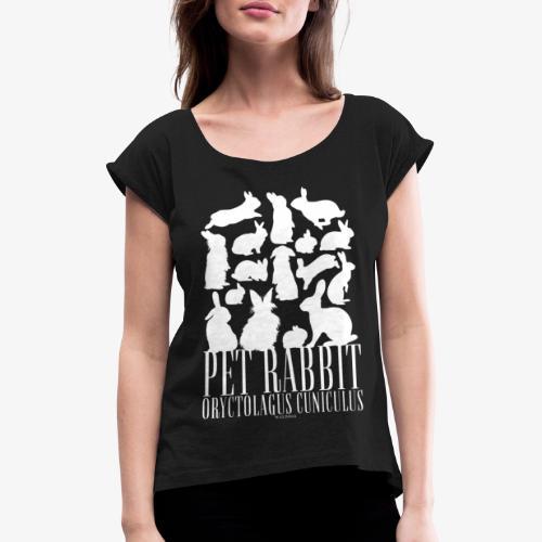 Pet Rabbit - Naisten T-paita, jossa rullatut hihat