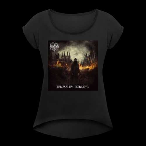 Jerusalem Burning - Women's T-Shirt with rolled up sleeves