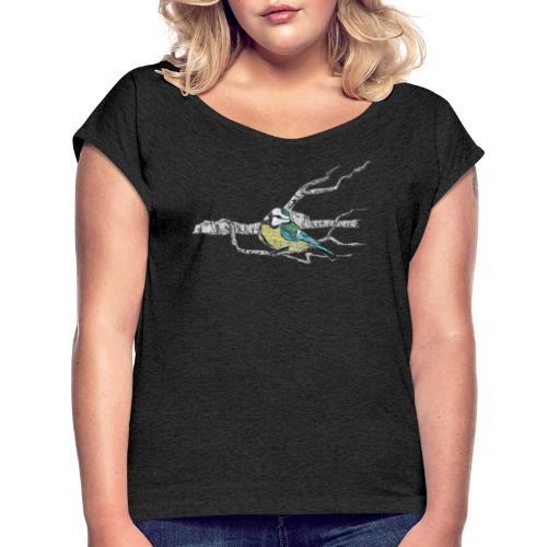 Blaumeise auf Ast - Frauen T-Shirt mit gerollten Ärmeln