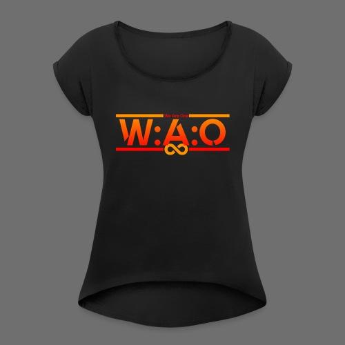 W:A:O We Are One - Frauen T-Shirt mit gerollten Ärmeln