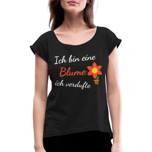 Blume Garten Gärtner Florist Shirt Geschenk - Frauen T-Shirt mit gerollten Ärmeln
