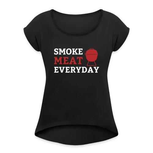 smoke meat everyday shirt - Frauen T-Shirt mit gerollten Ärmeln