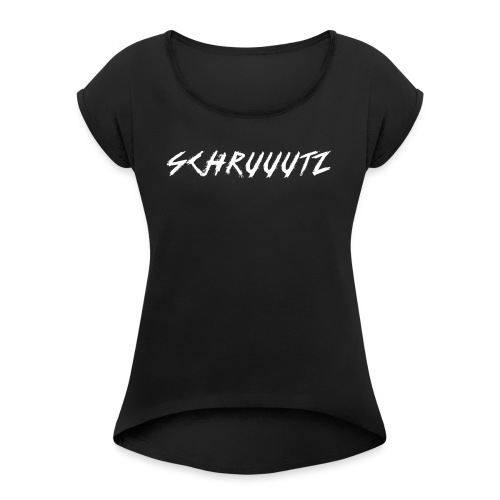 SCHRUUUTZ GRAFFiTi - Frauen T-Shirt mit gerollten Ärmeln