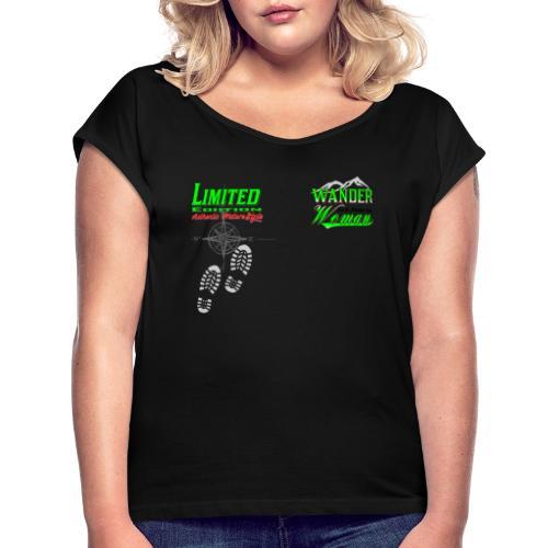 Wandern Limited Edition Wander Woman - Frauen T-Shirt mit gerollten Ärmeln