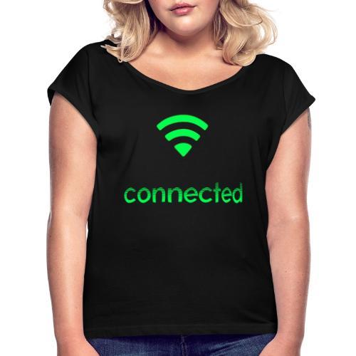 connected grün, Wifi - Frauen T-Shirt mit gerollten Ärmeln