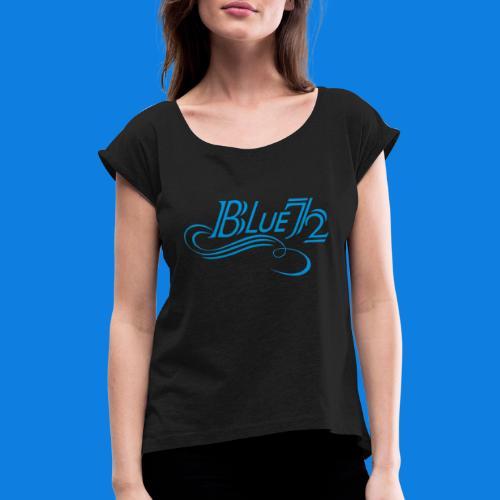 Logo BLUE72 - Frauen T-Shirt mit gerollten Ärmeln