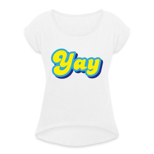 YAY in Yellow and Blue - Women's T-Shirt with rolled up sleeves