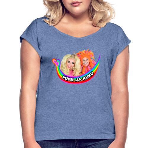 Mimi ja Kuku - Naisten T-paita, jossa rullatut hihat