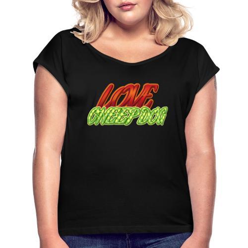 Love Cheep Dog - Frauen T-Shirt mit gerollten Ärmeln