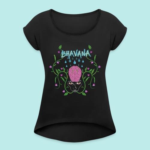 BHAVANA, el cultivo de la mente - Camiseta con manga enrollada mujer